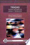 Libro de Tríadas. Nuevas Lecturas En Ciencia Y Tecnología