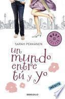 Libro de Un Mundo Entre Tú Y Yo