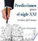 Libro de Predicciones Para El Siglo Xxi