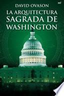 Libro de La Arquitectura Sagrada De Washington