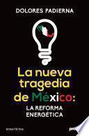 Libro de La Nueva Tragedia De México: La Reforma Energética