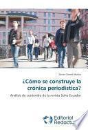Libro de ¿cómo Se Construye La Crónica Periodística?
