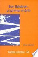 Libro de San Esteban, El Primer Mártir