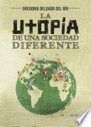 Libro de La Utopía De Una Sociedad Diferente