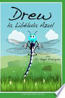 Libro de Drew, La Libélula Azul