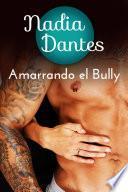 Libro de Amarrando El Bully