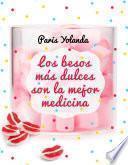 Libro de Los Besos Más Dulces Son La Mejor Medicina