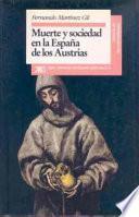 Libro de Muerte Y Sociedad En La España De Los Austrias