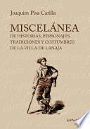 Libro de Miscelánea De Historias, Personajes, Tradiciones Y Costumbres De La Villa De Lanaja