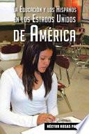 Libro de La Educación Y Los Hispanos En Los Estados Unidos De América