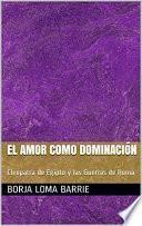 Libro de El Amor Como Dominación