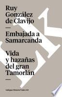 Libro de Embajada A Samarcanda. Vida Y Hazañas Del Gran Tamorlán