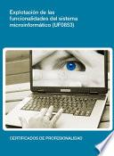 Libro de Uf0853   Explotación De Las Funcionalidades Del Sistema Microinformático