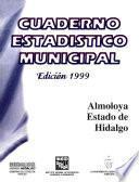 Libro de Almoloya Estado De Hidalgo. Cuaderno Estadístico Municipal 1999