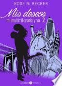 Libro de Mis Deseos, Mi Multimillonario Y Yo 2