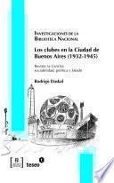 Libro de Los Clubes En La Ciudad De Buenos Aires (1932 1945)