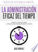Libro de La Administración Eficaz Del Tiempo
