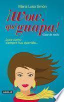 Libro de ¡wow, Qué Guapa!