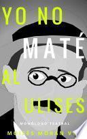 Libro de Yo No Maté Al Ulises