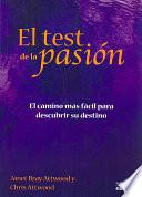 Libro de El Test De La Pasion: El Camino Mas Facil Para Descubrir Su Destino