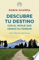 Libro de Descubre Tu Destino Con El Monje Que Vendió Su Ferrari