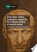Libro de Julio César: Textos, Contextos Y Recepción. De La Roma Clásica Al Mundo Actual. Capítulo Ii