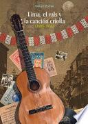 Libro de Lima, El Vals Y La Canción Criolla (1900 1936)