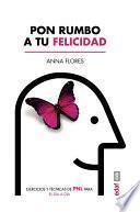 Libro de Pon Rumbo A Tu Felicidad.