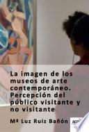 Libro de La Imagen De Los Museos De Arte Contemporáneo.
