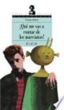 Libro de ¡qué Me Vas A Contar De Los Marcianos!