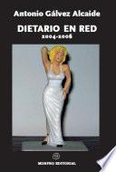 Libro de Dietario En Red 2004 2006 (apuntes De Un Tipo Para El Que La Literatura Lo Fue Todo)