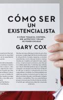 Libro de Cómo Ser Un Existencialista