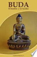 Libro de Buda, El Hombre Y Su Lucidez