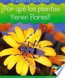 Libro de Por Que Las Plantas Tienen Flores?