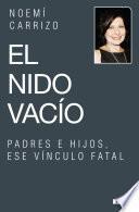 Libro de El Nido Vacío. Padres E Hijos, Ese Vínculo Fatal