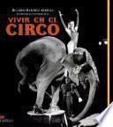 Libro de Vivir En El Circo / Living In A Circus