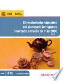 Libro de El Rendimiento Educativo Del Alumnado Inmigrante Analizado A Través De Pisa 2006