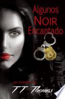Libro de Algunos Noir Encantado