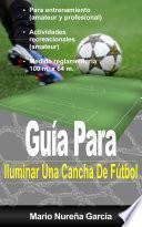 Libro de Guía Para Iluminar Una Cancha De Fútbol