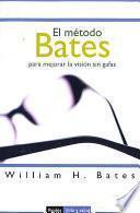 Libro de El Método Bates Para Mejorar La Visión Sin Gafas