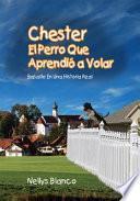 Libro de Chester El Perro Que Aprendió A Volar