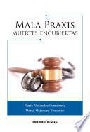 Libro de Mala Praxis. Muertes Encubiertas