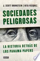 Libro de Sociedades Peligrosas. La Historia De Los Panama Papers