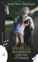 Libro de Familia. Los Debates Que No Tuvimos