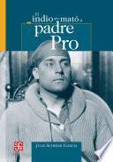 Libro de El Indio Que Mato Al Padre Pro