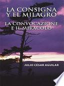Libro de La Consigna Y El Milagro La Convocazione E Il Miracolo