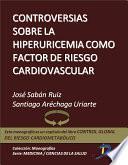 Libro de Controversias Sobre La Hiperuricemia Como Factor De Riesgo Cardiovascular