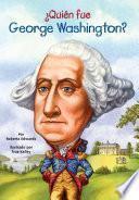 Libro de ¿quién Fue George Washington?