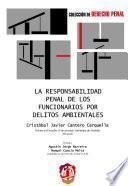 Libro de La Responsabilidad Penal De Los Funcionarios Por Delitos Ambientales