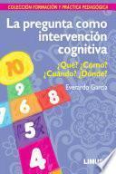 Libro de La Pregunta Como Intervención Cognitiva